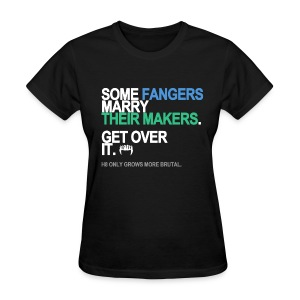 Some Fangers Marry Their Makers Women's - Women's T-Shirt