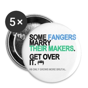 Some Fangers Marry Their Makers Buttons - Small Buttons