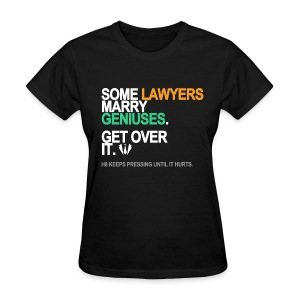Some Lawyers Marry Geniuses Women's - Women's T-Shirt