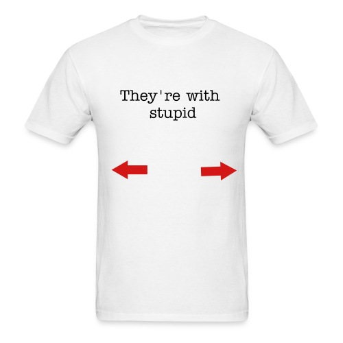 They're with stupid - Men's T-Shirt