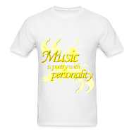 T-Shirts ~ Men's T-Shirt ~ Music is poetry with personality MENS