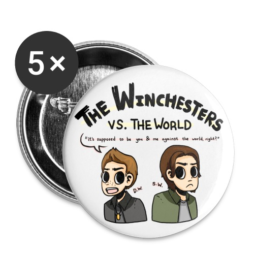 Winchesters vs. The World (DESIGN BY MICHELLE) - Large Buttons