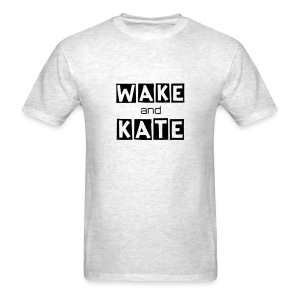 WAKE UP AND WATCH KATE! - Men's T-Shirt