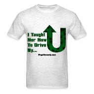 T-Shirts ~ Men's T-Shirt ~ I taught her how to drive by