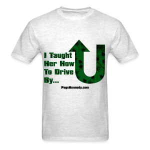 I taught her how to drive by - Men's T-Shirt