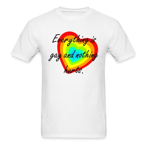 Everything is gay - Men's T-Shirt