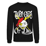 Long Sleeve Shirts ~ Crewneck Sweatshirt ~ Taylor Gang or Die Sweatshirt