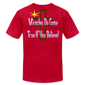 Miracles Come True If You Believe In Them - Men's T-Shirt by American Apparel