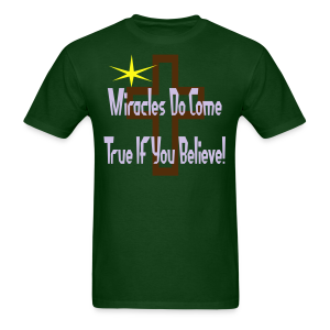 Miracles Come True If You Believe In Them - Men's T-Shirt