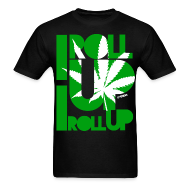 T-Shirts ~ Men's T-Shirt ~ I roll Up