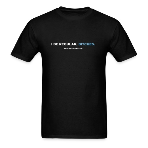 I BE REGULAR - Men's T-Shirt