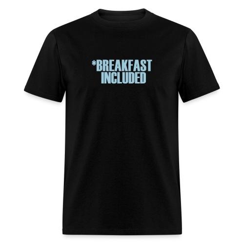 Breakfast Included - Men's T-Shirt