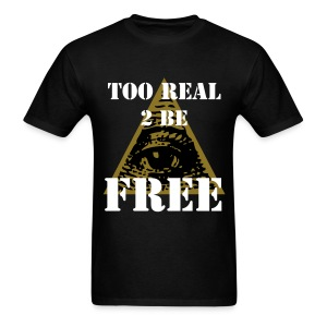 TOO REAL - Men's T-Shirt