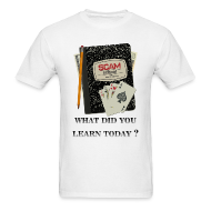 T-Shirts ~ Men's T-Shirt ~ What did you learn today -Men's