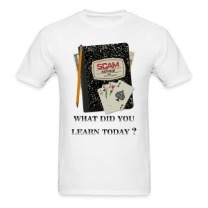 What did you learn today -Men's  - Men's T-Shirt