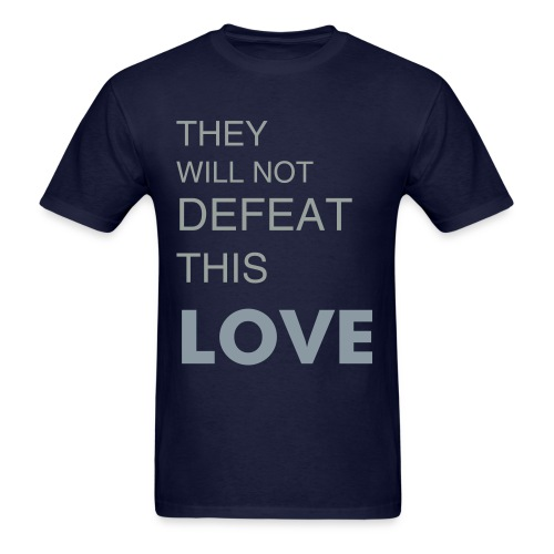 They won't defeat this LOVE - Men's T-Shirt