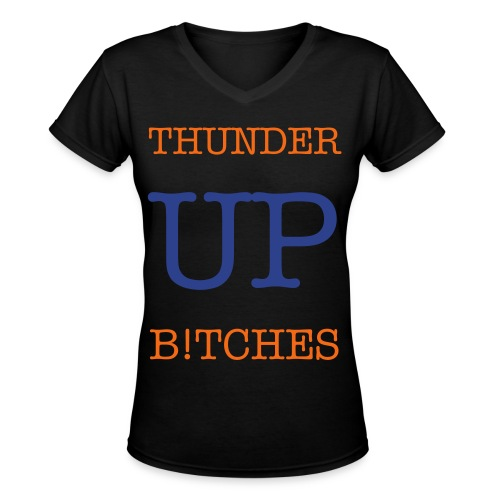 Thunder Up B!tches - Women's V-Neck T-Shirt