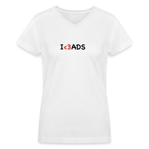 I LUV ADS - Women's V-Neck T-Shirt