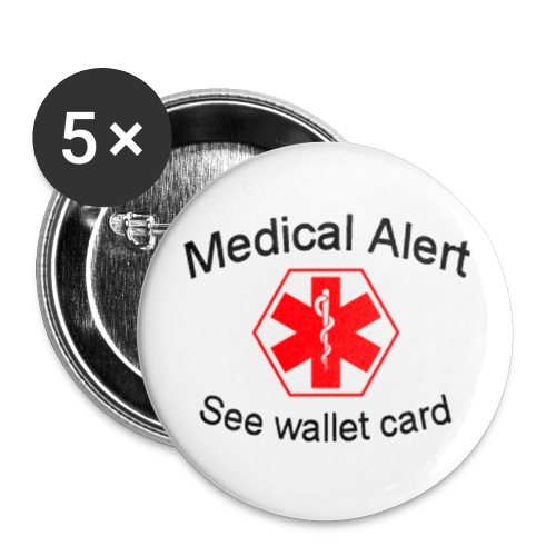 Medical Alert - See wallet card - 2.25 inch button - pack of 5 - Large Buttons