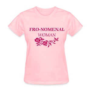 Fro-Nomenal Woman - Women's T-Shirt