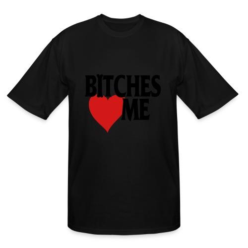 Bitches Love Me - Men's Tall T-Shirt