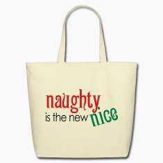 Naughty is the new Nice Bags