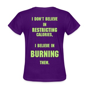 i dont believe in restricting calories - Women's T-Shirt