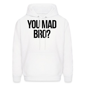 Humor - You Mad Bro? - Men's Hoodie