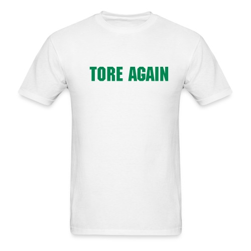 TORE AGAIN - Men's T-Shirt