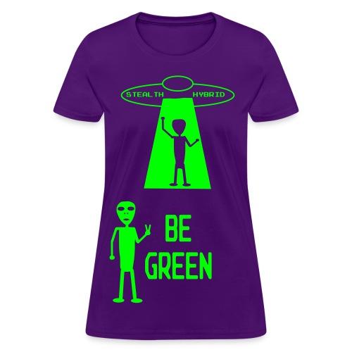Be Green - Alien Hybrid Spaceship - Come In Peace - Women's Shirt - Women's T-Shirt