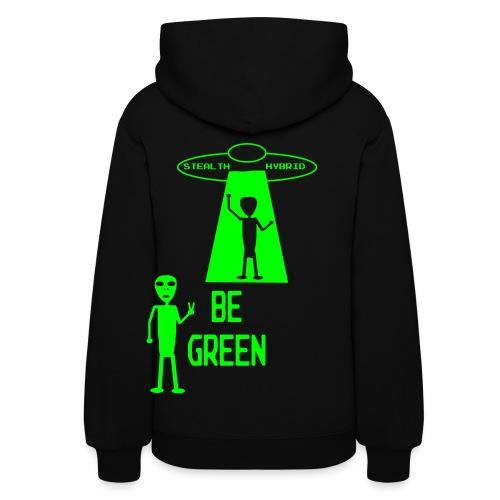 Be Green - Alien Hybrid Spaceship - Come In Peace - Women's Hoodie - Women's Hoodie