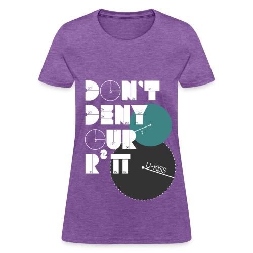 U-Kiss - Don't deny our r squared pi - Women's T-Shirt