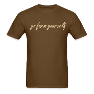 T-Shirts ~ Men's T-Shirt ~ go farm yourself™ - Classic shirt
