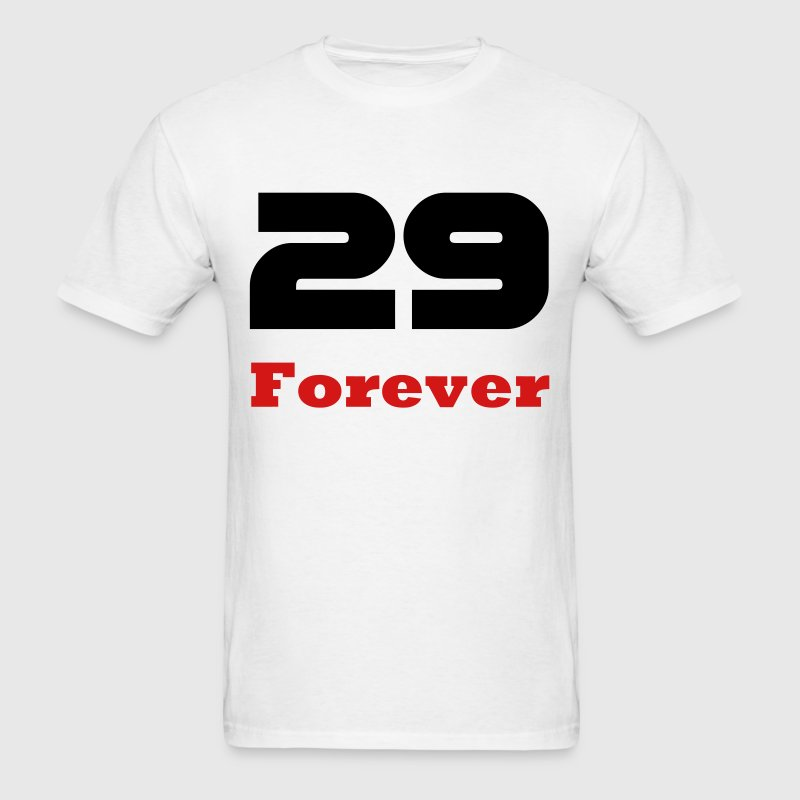 Forever 29 / Birthday T-shirts for young and old, and the deniers T-Shirts - Men's T-Shirt