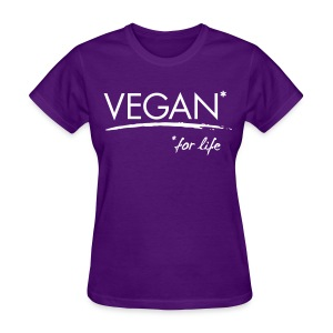 Vegan* for life! - Women's T-Shirt