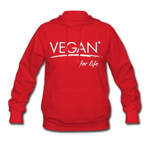 Vegan* for life! - Women's Hoodie