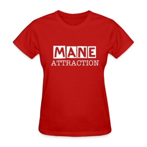 Mane Attraction - Women's T-Shirt