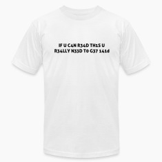 If you can read this you really need help Leetspeak 1337 T-Shirts