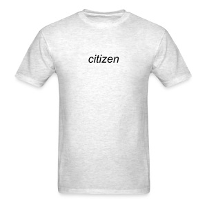Weird Shirts Citizen T-Shirt - Men's T-Shirt