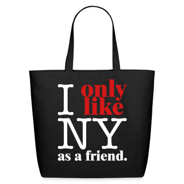 I Only Like NY as a friend Bags
