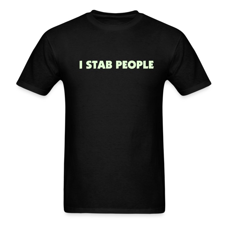 I Stab People (Glow in the Dark Text) - Men's T-Shirt