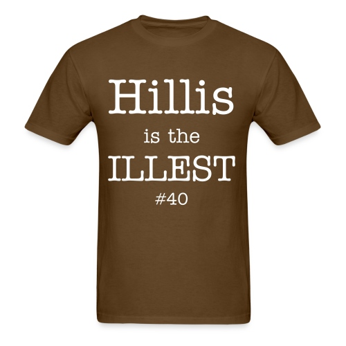 Hillis is the Illest Tee - Men's T-Shirt