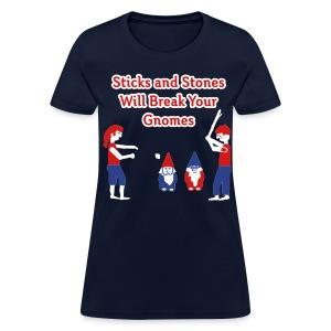 Sticks and Stones Will Break Your Gnomes - Women's T-Shirts - Women's T-Shirt