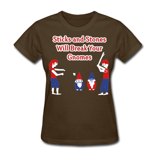 Sticks and Stones Will Break Your Gnomes - Women's T-Shirts - Women's T-Shirt