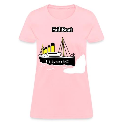 Fail Boat - The Titanic -Women's T-Shirt - Women's T-Shirt