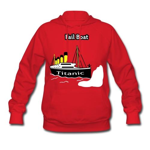 Fail Boat - The Titanic -Women's Hoody - Women's Hoodie