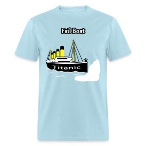 Fail Boat - The Titanic - Men's T-Shirt - Men's T-Shirt