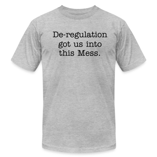 De-regulation = bad - Men's Fine Jersey T-Shirt