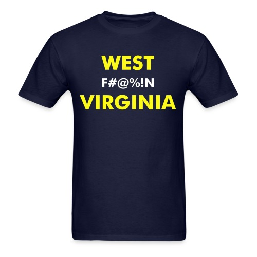 West F#@%!N Virginia - plain back - Men's T-Shirt