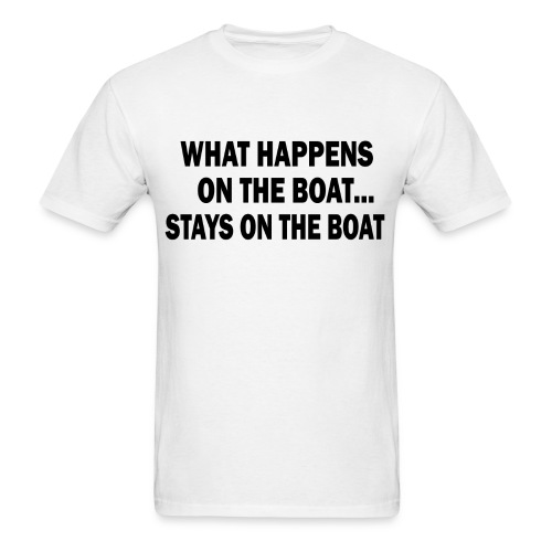 What happens on the boat Tee - Men's T-Shirt